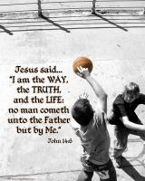 View the image: Street basketball, John 14:6